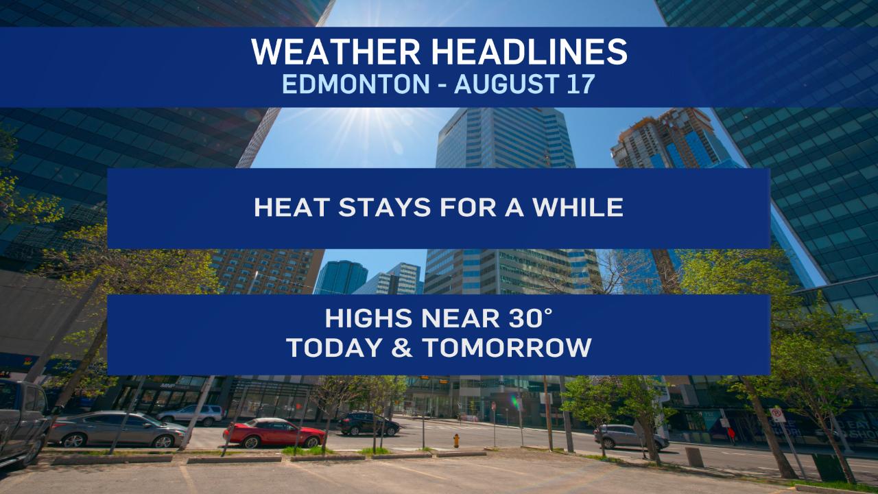 Edmonton Weather For Monday August 17 Ctv News